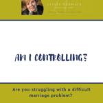 Am I Controlling?