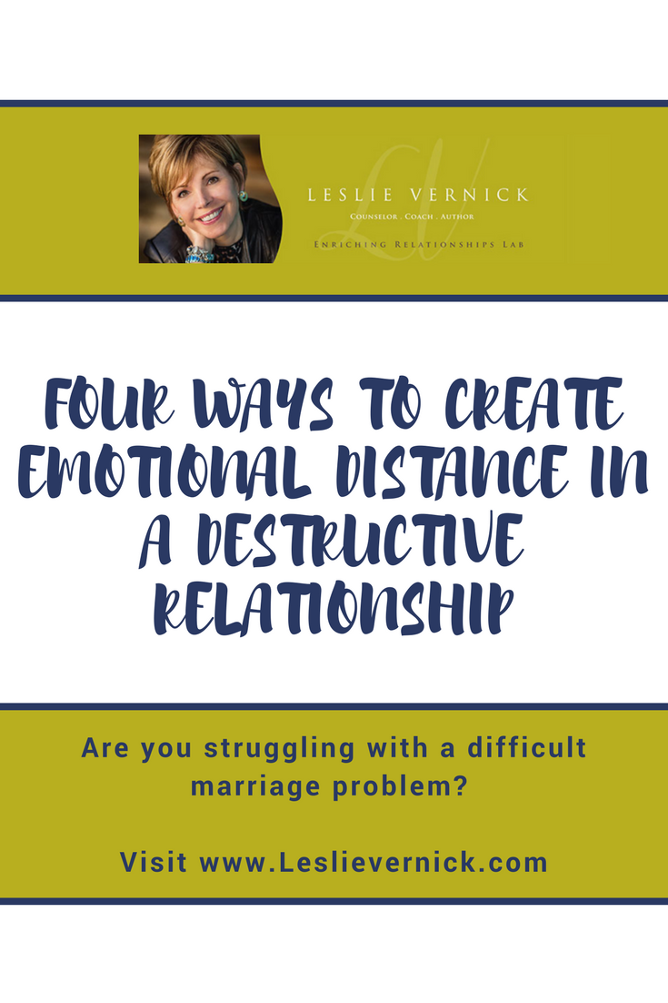 Four Ways To Create Emotional Distance in a Destructive Relationship
