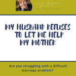 My Husband Refuses To Let Me Help My Mother