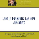 Am I Making Up My Abuse?