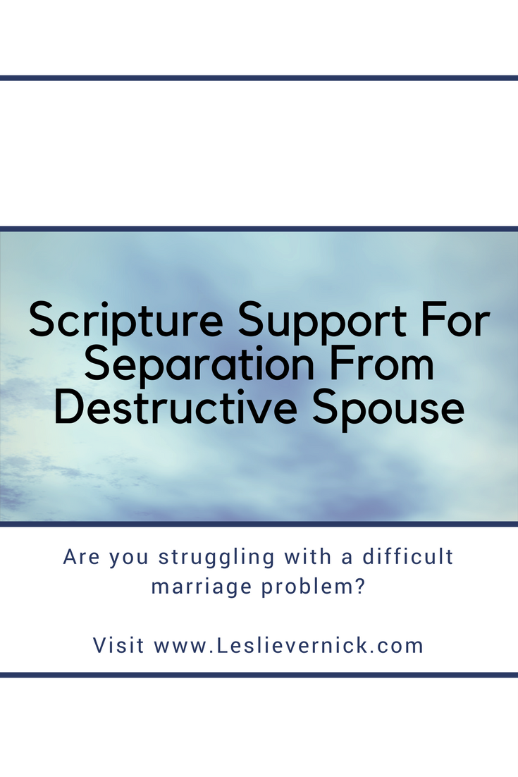 Scripture Support For Separation From Destructive Spouse