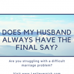 Does My Husband Always Have The Final Say?