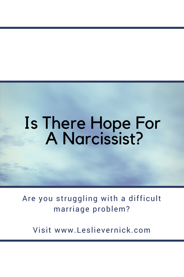 Is There Hope For A Narcissist? - Leslie Vernick- Christ-Centered