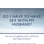 Do I Have To Have Sex With My Husband?