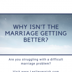 Why Isn't The Marriage Getting Better?