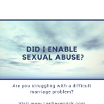 Did I Enable Sexual Abuse?