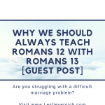 Why We Should Always Teach Romans 12 With Romans 13 [Guest Post]