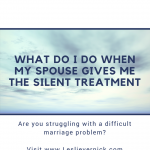 What Do I Do When My Spouse Gives Me The Silent Treatment