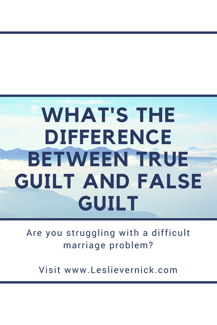Whats The Difference Between True Guilt And False Guilt Leslie