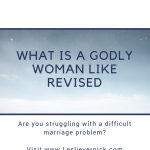 What Is A Godly Woman Like Revised