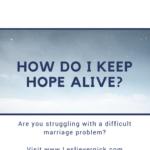 How Do I Keep Hope Alive?
