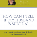 How Can I Tell If My Husband Is Suicidal