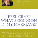 I Feel Crazy. What's Going On In My Marriage?