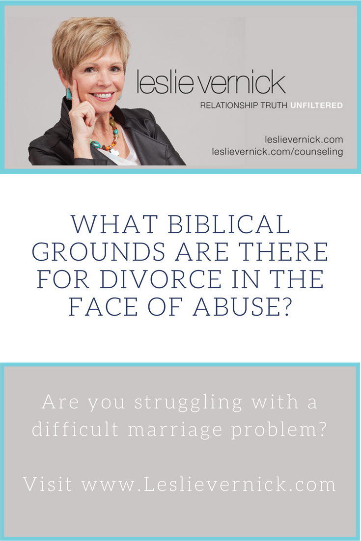 What Biblical Grounds Are There For Divorce In The Face Of Abuse