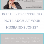 Do I Have To Laugh At My Husband's Jokes?
