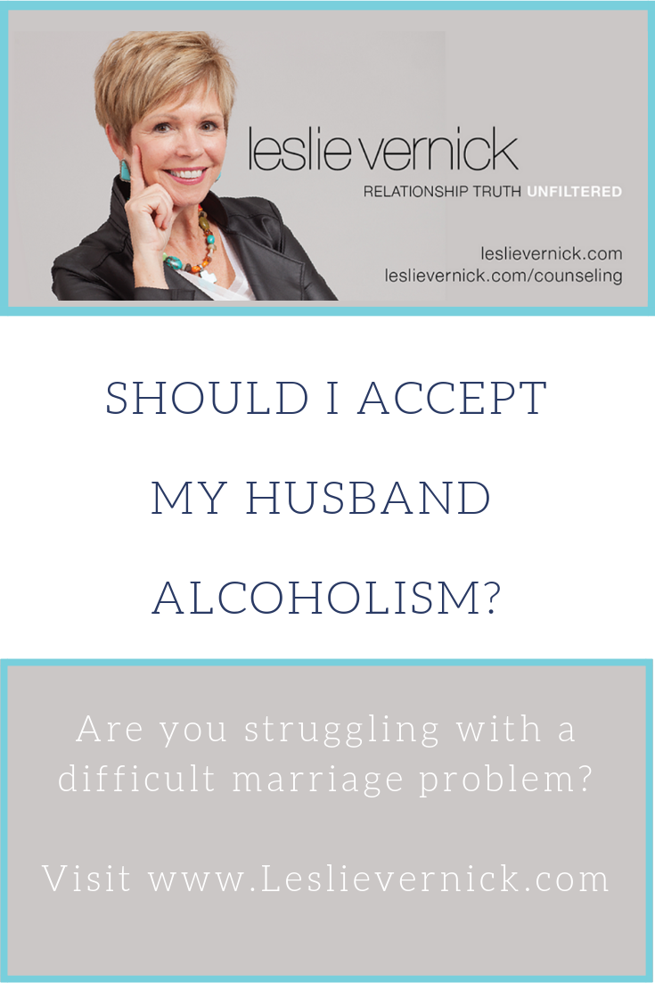 My Husband Has The Disease Of Alcoholism  Should I Accept