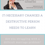 Necessary Changes For A Destructive Person